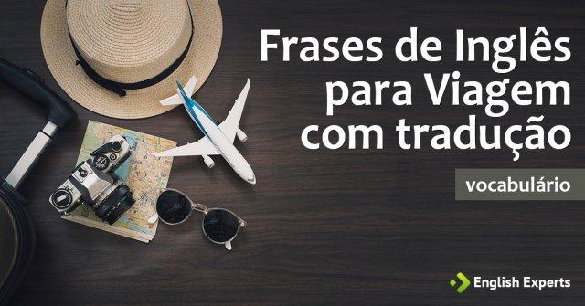 13 Frases De Inglês Para Viagem Com Tradução English Experts