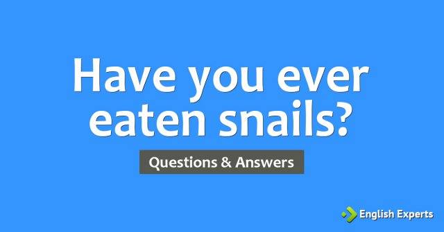 Have you ever eaten snails?