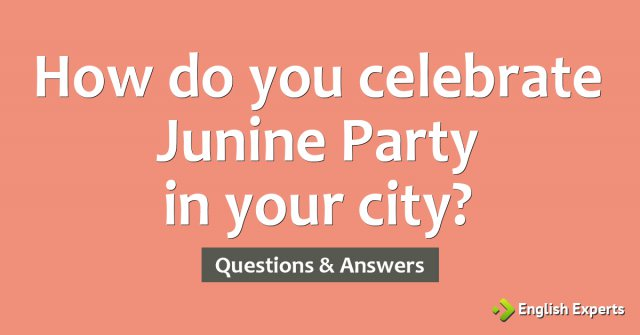 How do you celebrate Junine Party in your city?
