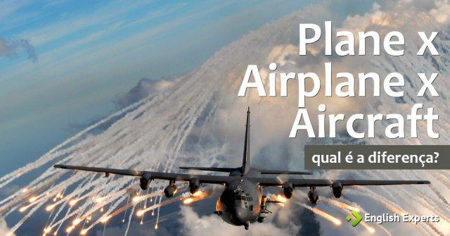 Plane x Airplane x Aircraft: Qual a diferença?