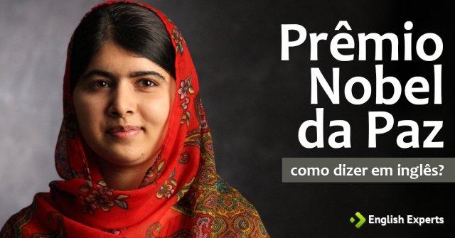 """Como dizer """"Prêmio Nobel da Paz"""" em inglês"""