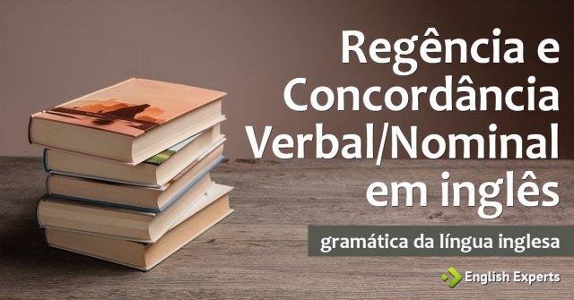 Regência e Concordância Verbal/Nominal em inglês