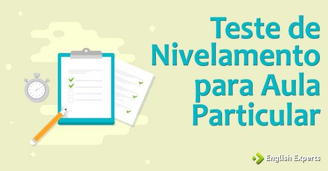 Teste de Nivelamento para Aula Particular de inglês