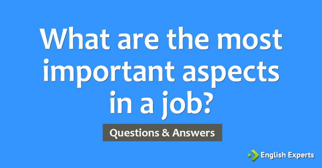 What are the most important aspects in a job?