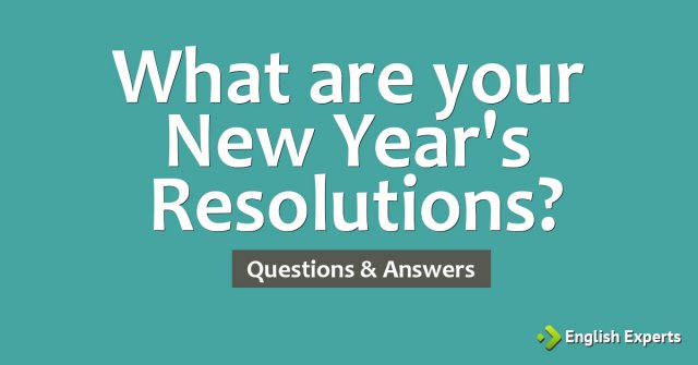 What are your New Year's Resolutions?