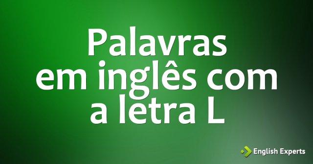 Palavras em inglês com a letra L