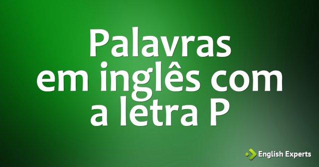 Palavras em inglês iniciadas com a letra P