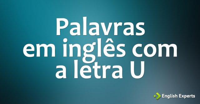 Palavras em inglês iniciadas com a letra U
