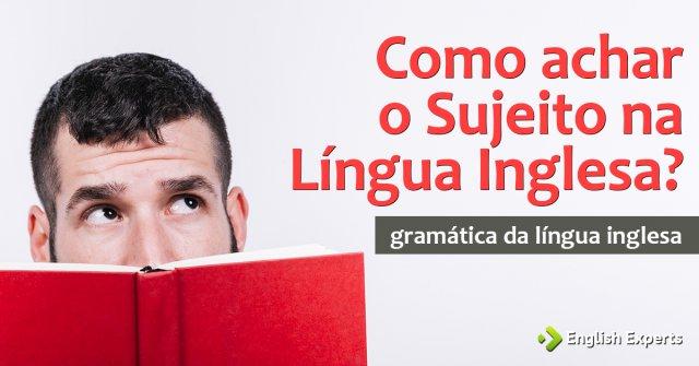 Como achar o Sujeito na Língua Inglesa?