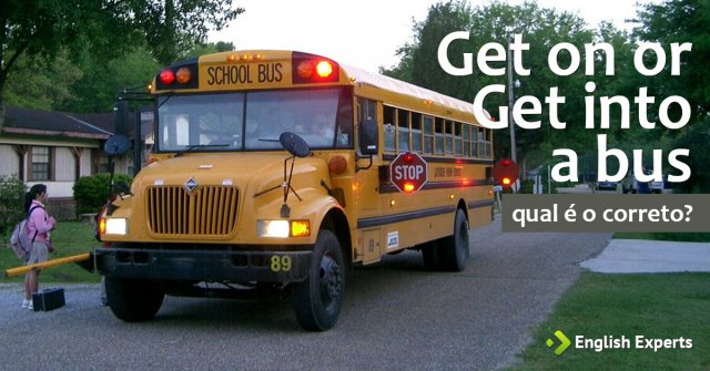 Get on or Get into a bus: Qual é o certo?