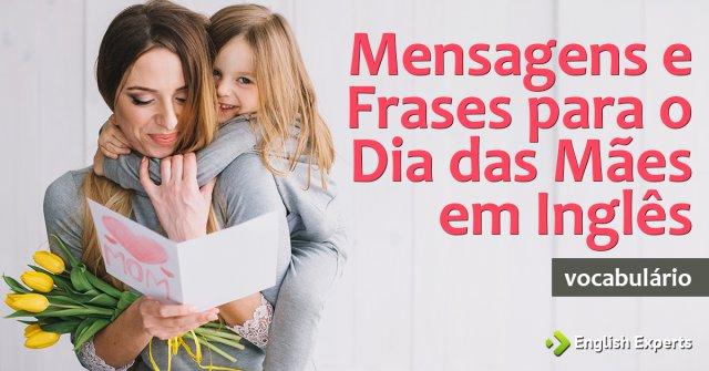 Mensagens E Frases Para O Dia Das Mães Em Inglês English Experts