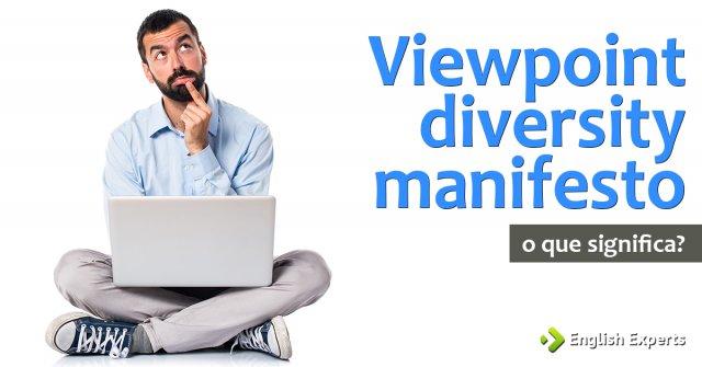 """Tradução de """"...viewpoint diversity manifesto...''"""