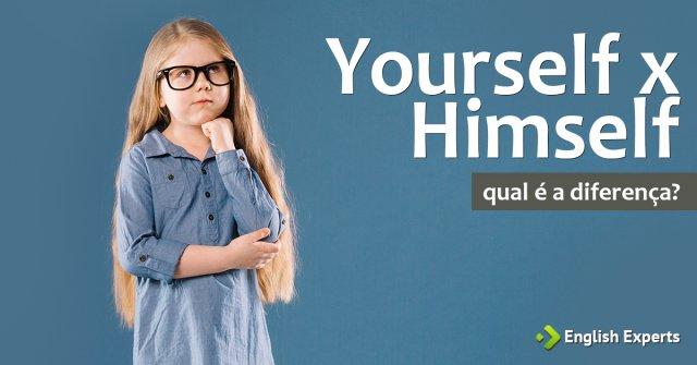 Yourself x Himself: Qual a diferença