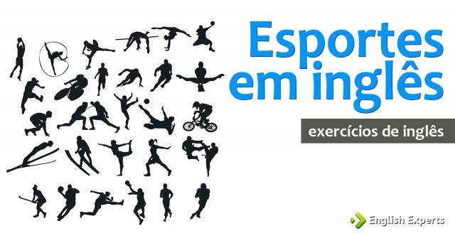 Exercício: Sobre esportes em inglês - nomes, expressões, etc