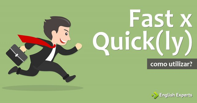 Fast x Quick(ly): Como utilizar