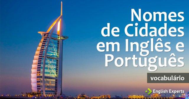 Nomes de Cidades em Inglês e Português