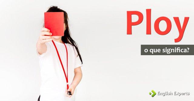 Ploy - Tradução em português
