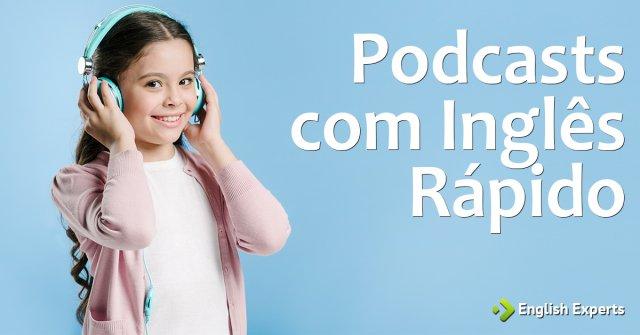 Podcast que falem rápido e com transcrição