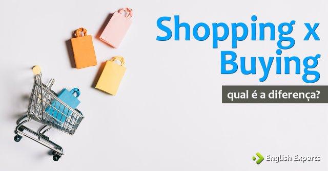 Shopping x Buying: Como utilizar