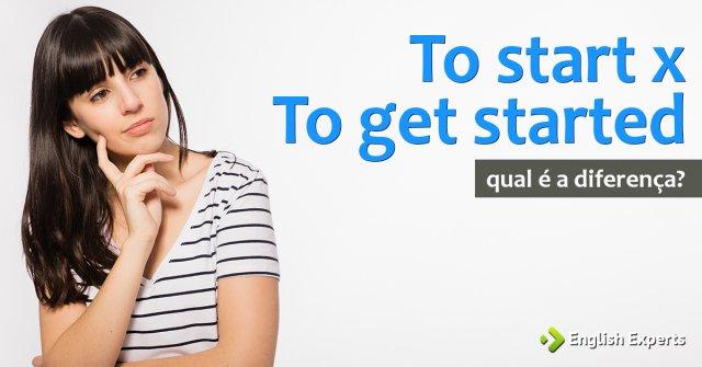 To start x To get started: Qual a diferença