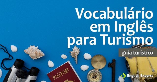 Vocabulário em Inglês para Turismo: Guia turístico