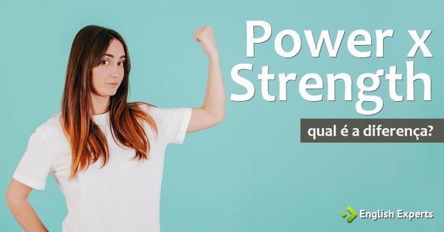 Power x Strength: Qual utilizar
