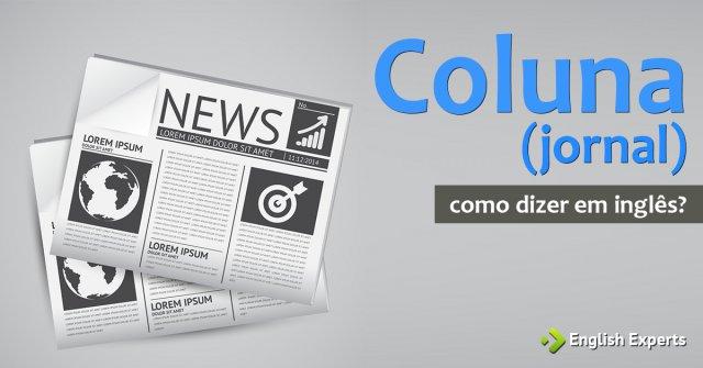 """Como dizer """"Coluna (jornal)"""" em inglês"""
