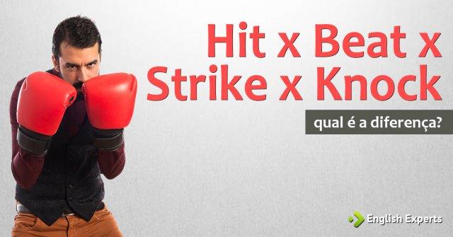 Hit, Beat, Strike e Knock: Qual é a diferença