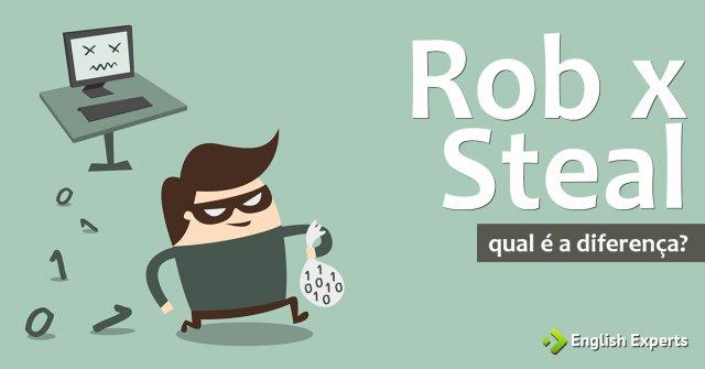 Rob x Steal: Qual a diferença