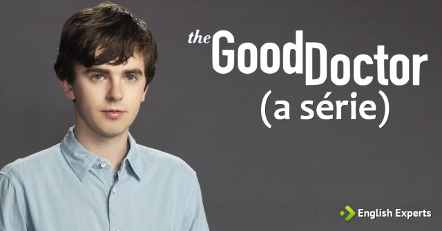 Série The Good Doctor com legenda em inglês (com tradução)