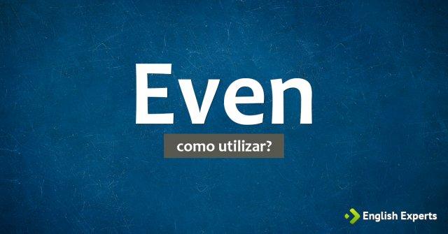 Even: Como utilizar