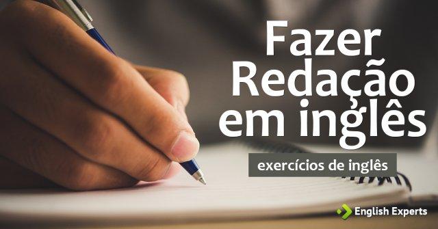 Exercício: Fazer Redação em inglês