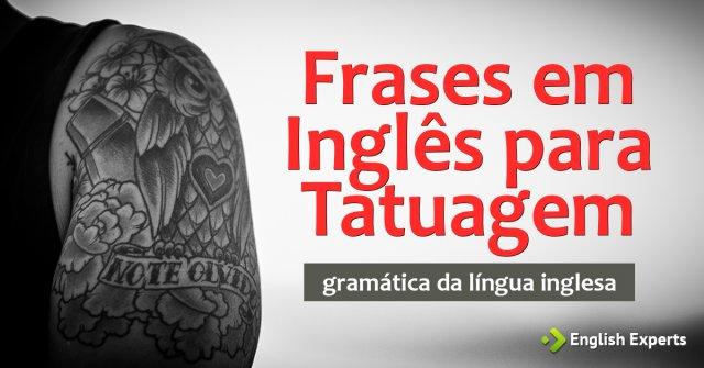 Frases Em Inglês Para Tatuagem English Experts
