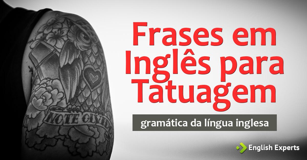 30 Frases Em Inglês Para Tatuagem English Experts