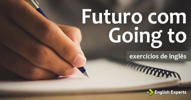 Exercício: Futuro com Going to