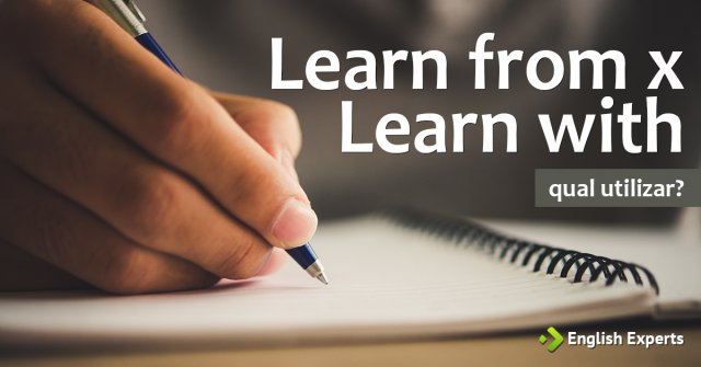 Learn from x Learn with - Aprender com: Qual utilizar