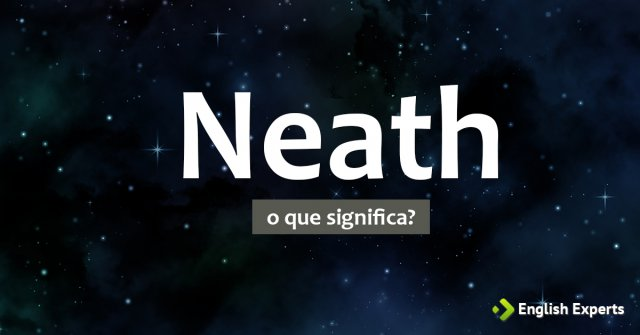 Significado de Neath