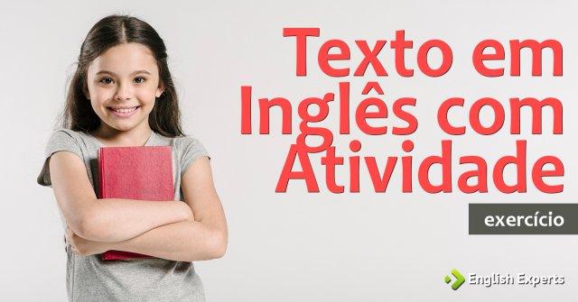 Exercício: Texto em Inglês com Atividade
