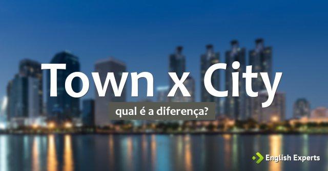 Town x City: Qual a diferença?