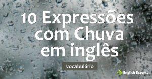 10 Expressões com Chuva em inglês