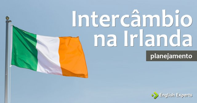 Intercâmbio na Irlanda: Planejamento