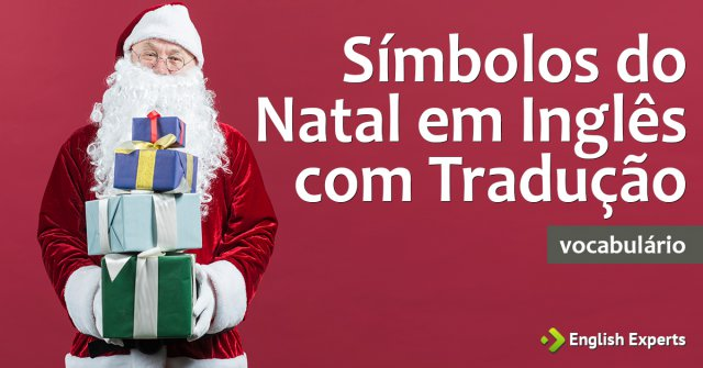16 Simbolos Do Natal Em Ingles Com Traducao English Experts