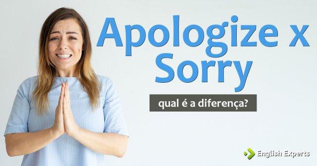 Apologize x Sorry: Qual é a diferença