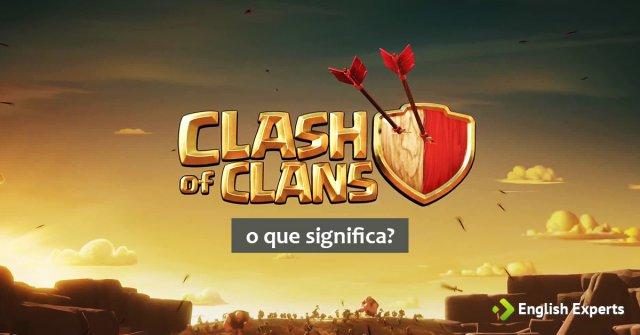 """Significado de """"Clash of Clans"""""""