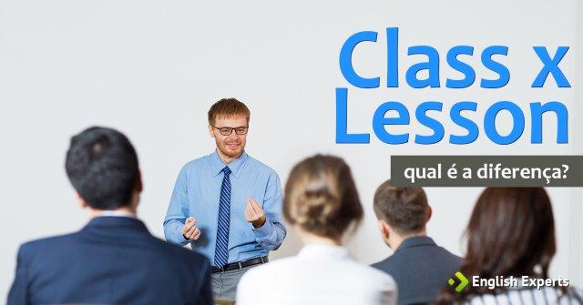 Class x Lesson: Qual é a diferença