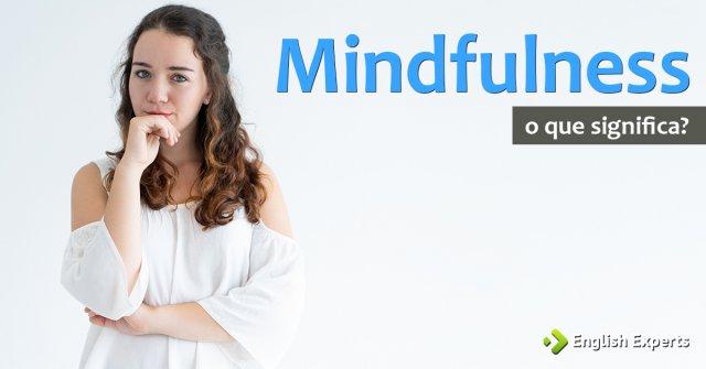 Significado de ''Mindfulness''
