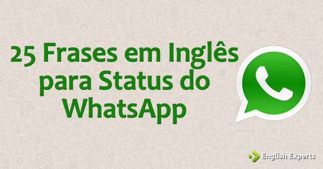 25 Frases Em Inglês Para Status Do Whatsapp English Experts