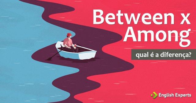 Between x Among: Qual a diferença?