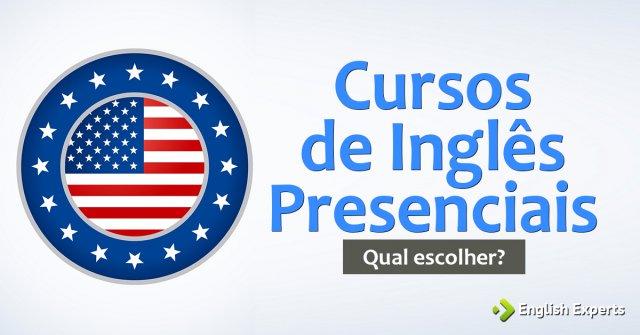 Cursos de Inglês Presenciais: Qual escolher?