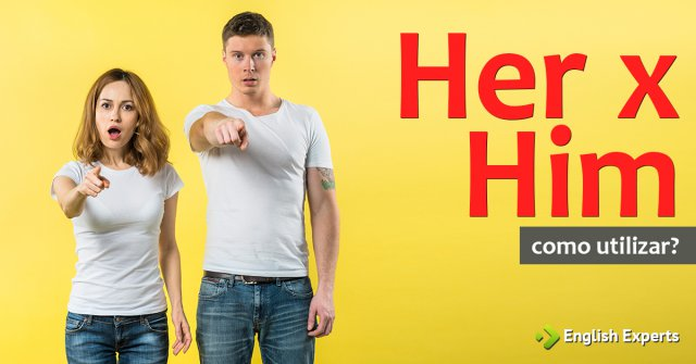 Her x Him: Como usar
